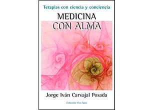 Medicina con Alma: Terapias con Ciencia y Conciencia