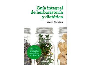 Guía Integral de Herboristeria y Dietetica